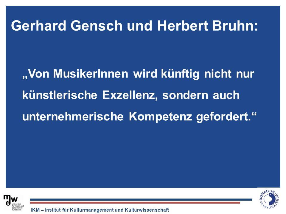 IKM – Institut für Kulturmanagement und Kulturwissenschaft Gerhard Gensch und Herbert Bruhn: Von MusikerInnen wird künftig nicht nur künstlerische Exz