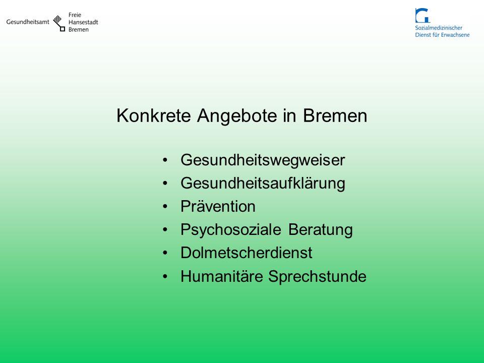 Konkrete Angebote in Bremen Gesundheitswegweiser Gesundheitsaufklärung Prävention Psychosoziale Beratung Dolmetscherdienst Humanitäre Sprechstunde