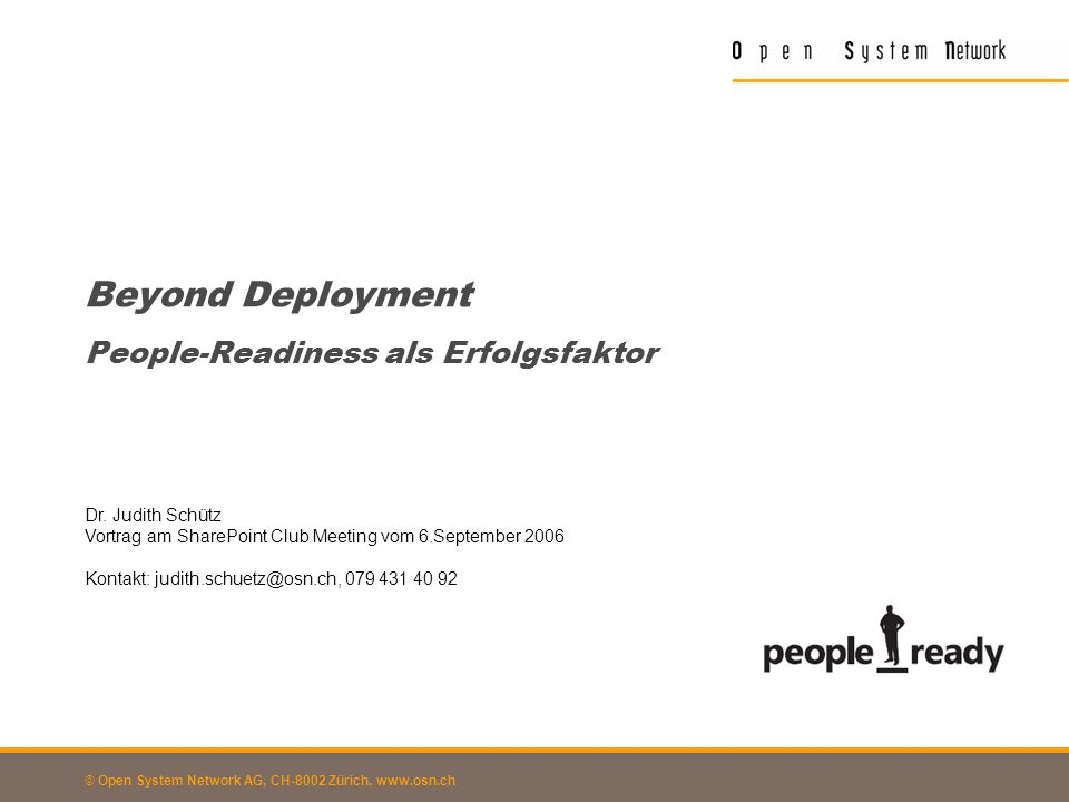© Open System Network AG, CH-8002 Zürich, www.osn.ch Menschen im Wandel (1/3) ErneuerungZufriedenheit VerdrängungVerwirrung zunehmende Probleme wachsender Druck Ernüchterung Wandel löst in den Menschen einen kognitiven und emotionalen Anpassungsprozess aus.