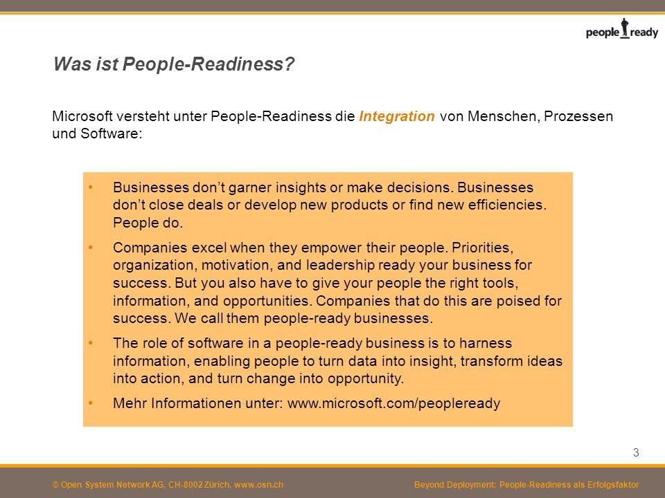 © Open System Network AG, CH-8002 Zürich, www.osn.ch Microsoft versteht unter People-Readiness die Integration von Menschen, Prozessen und Software: 3