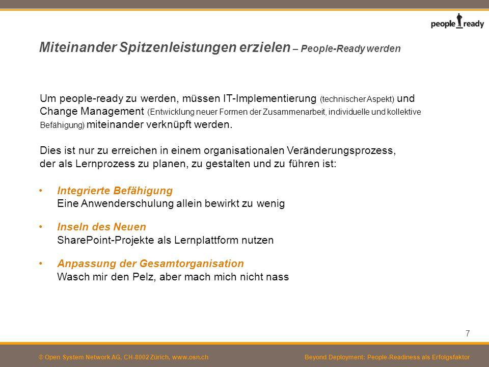 © Open System Network AG, CH-8002 Zürich, www.osn.ch Miteinander Spitzenleistungen erzielen – People-Ready werden Um people-ready zu werden, müssen IT