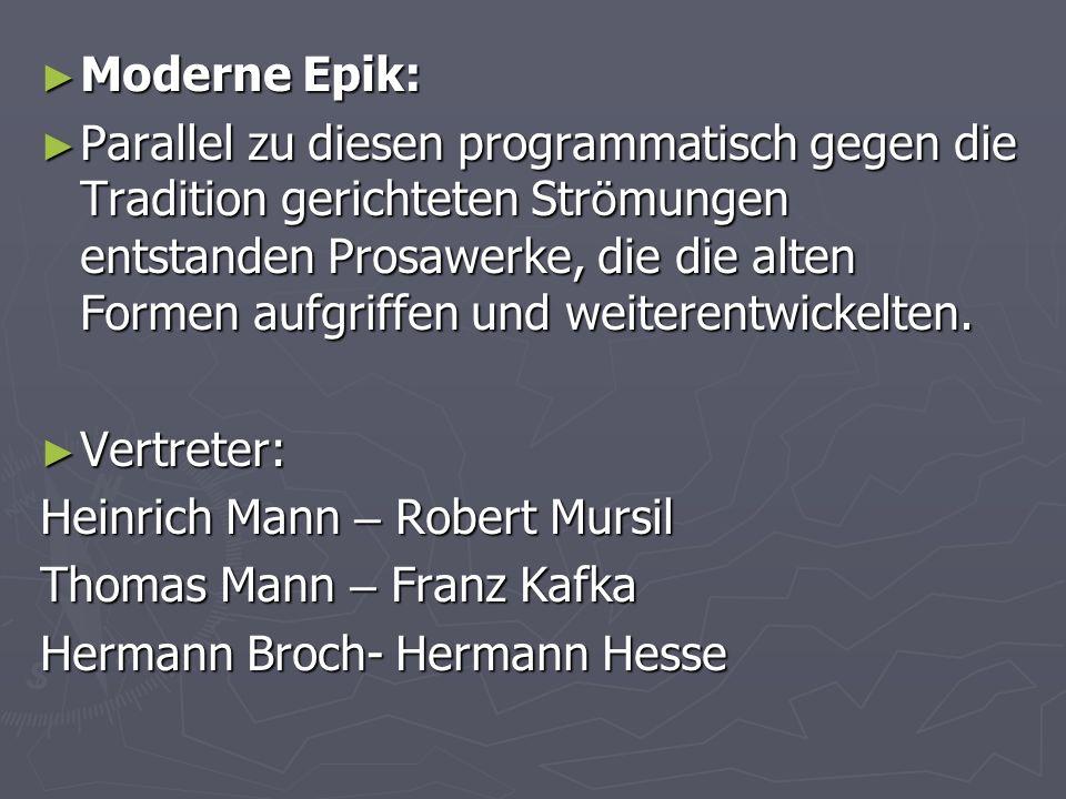 Moderne Epik: Moderne Epik: Parallel zu diesen programmatisch gegen die Tradition gerichteten Str ö mungen entstanden Prosawerke, die die alten Formen