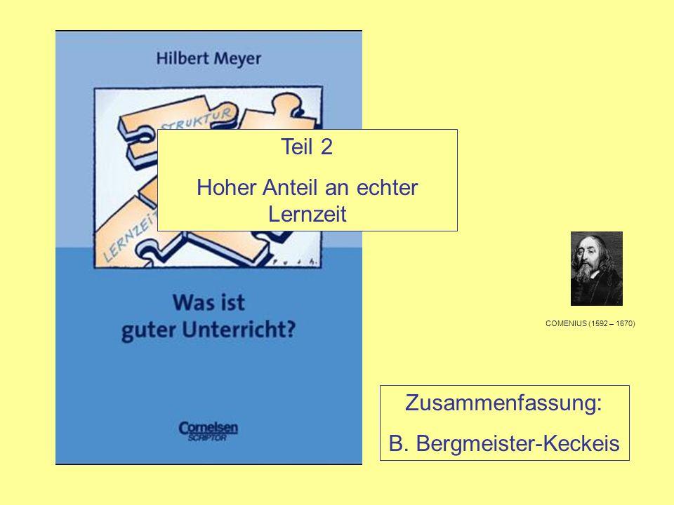 Zusammenfassung: B. Bergmeister-Keckeis COMENIUS (1592 – 1670) Teil 2 Hoher Anteil an echter Lernzeit