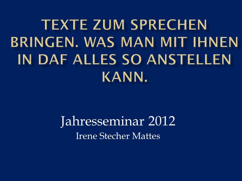 Jahresseminar 2012 Irene Stecher Mattes