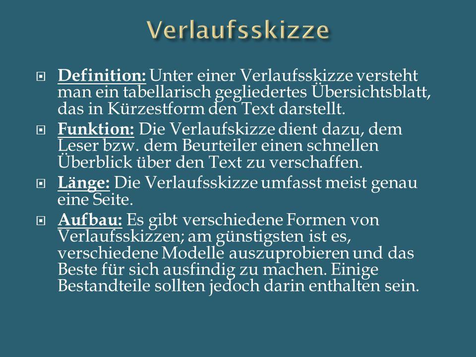 Definition: Unter einer Verlaufsskizze versteht man ein tabellarisch gegliedertes Übersichtsblatt, das in Kürzestform den Text darstellt. Funktion: Di