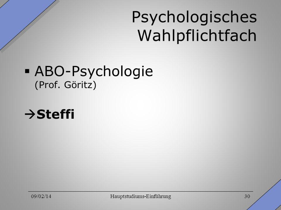 09/02/14Hauptstudiums-Einführung30 Psychologisches Wahlpflichtfach ABO-Psychologie (Prof. Göritz) Steffi