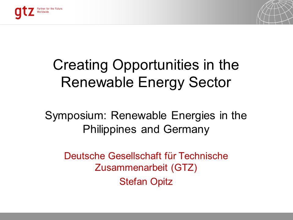 09.02.2014 Seite 1 Creating Opportunities in the Renewable Energy Sector Symposium: Renewable Energies in the Philippines and Germany Deutsche Gesellschaft für Technische Zusammenarbeit (GTZ) Stefan Opitz