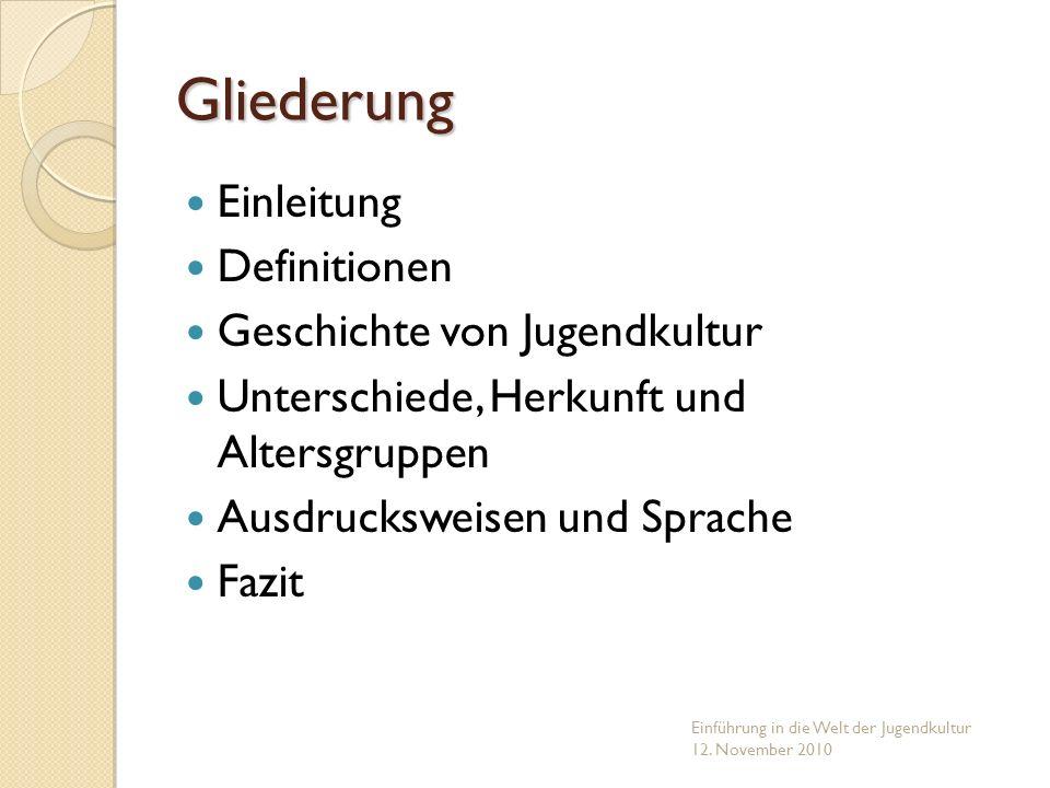 Unterscheidung der Begriffe Jugendkultur, Subkultur und Jugendszene Einführung in die Welt der Jugendkultur 12.