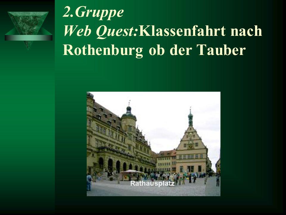 2.Gruppe Web Quest:Klassenfahrt nach Rothenburg ob der Tauber Rathausplatz
