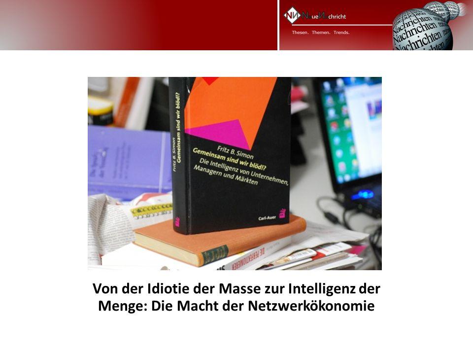 Von der Idiotie der Masse zur Intelligenz der Menge: Die Macht der Netzwerkökonomie