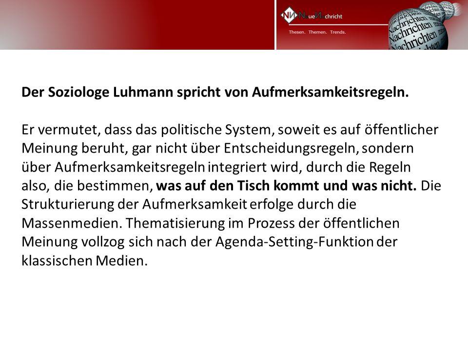 Der Soziologe Luhmann spricht von Aufmerksamkeitsregeln.