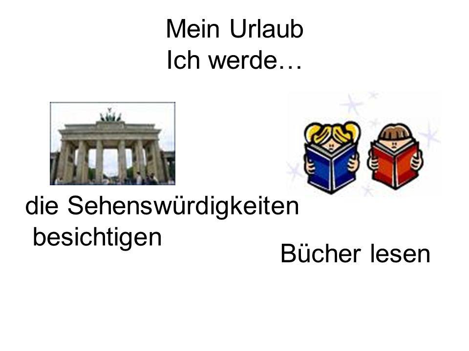 Mein Urlaub: using um…zu Using juicy phrases.