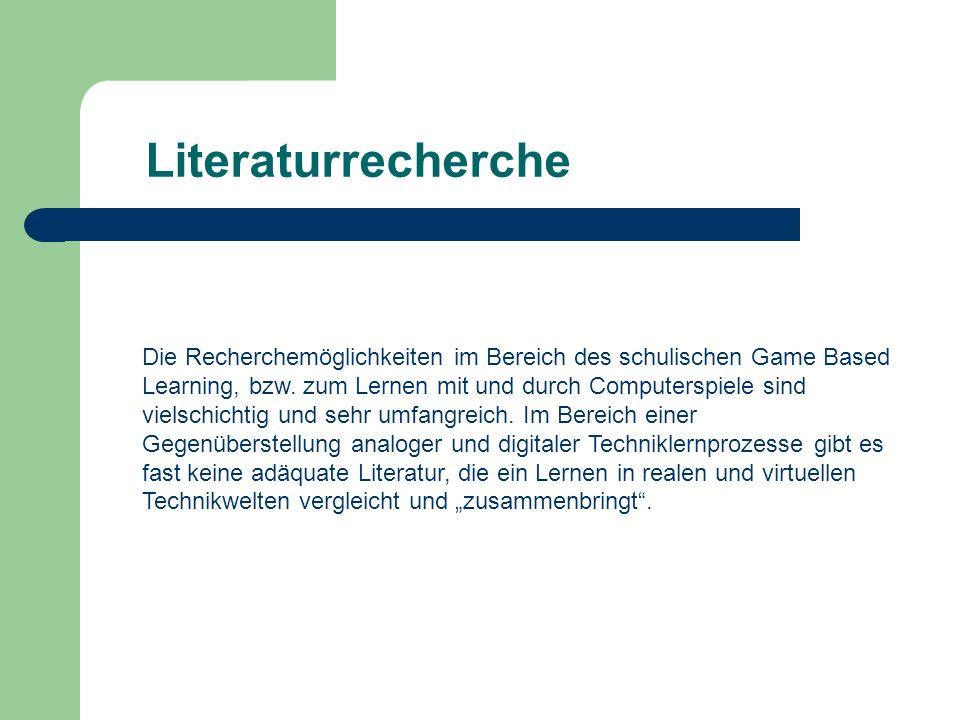 Literaturrecherche Die Recherchemöglichkeiten im Bereich des schulischen Game Based Learning, bzw. zum Lernen mit und durch Computerspiele sind vielsc