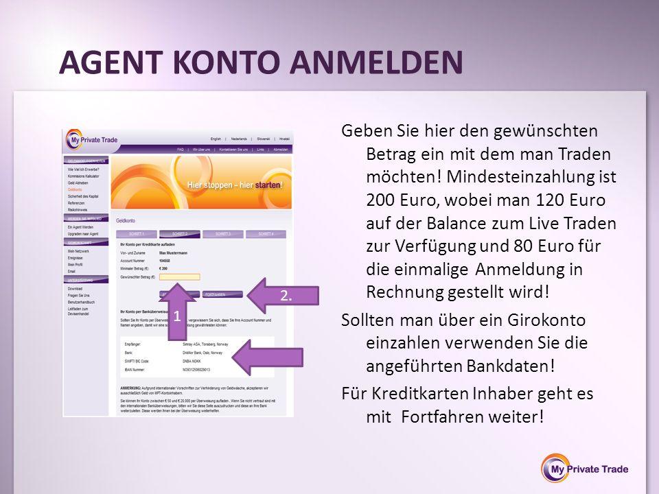 Geben Sie hier den gewünschten Betrag ein mit dem man Traden möchten! Mindesteinzahlung ist 200 Euro, wobei man 120 Euro auf der Balance zum Live Trad