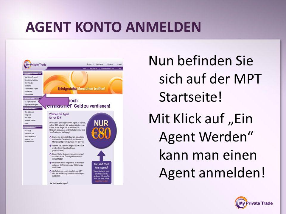 Nun befinden Sie sich auf der MPT Startseite! Mit Klick auf Ein Agent Werden kann man einen Agent anmelden! AGENT KONTO ANMELDEN