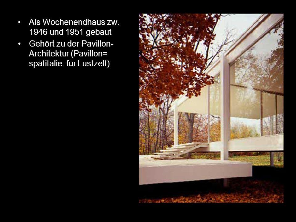 Als Wochenendhaus zw. 1946 und 1951 gebaut Gehört zu der Pavillon- Architektur (Pavillon= spätitalie. für Lustzelt)