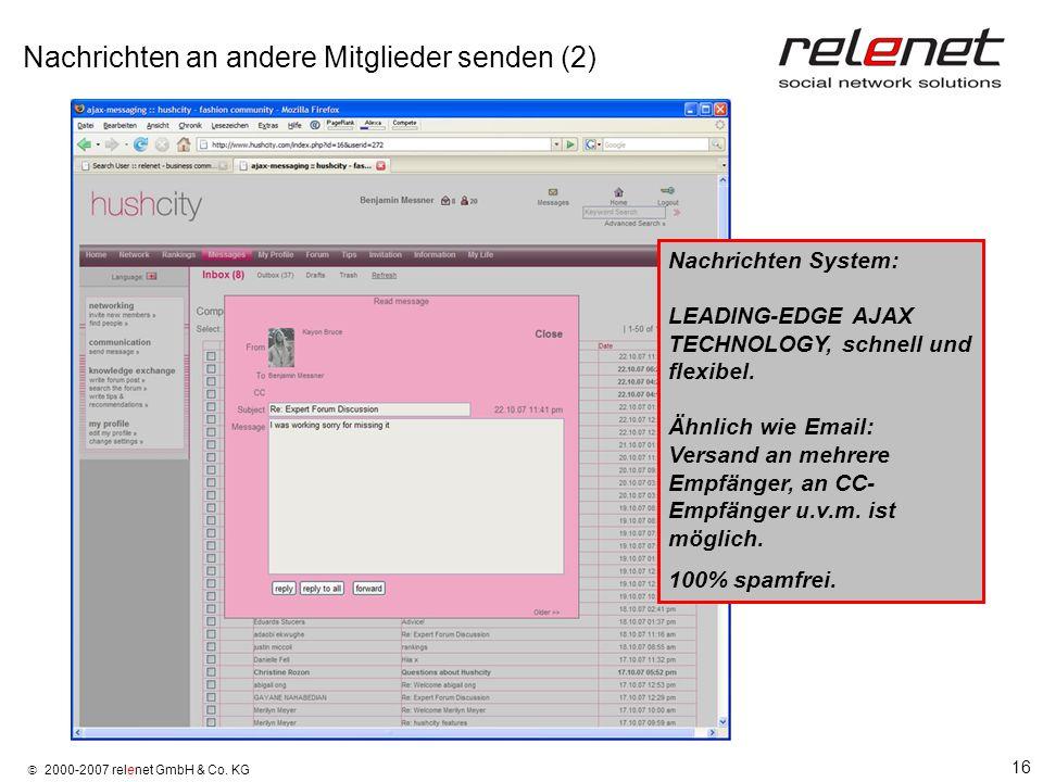 16 2000-2007 relenet GmbH & Co. KG Nachrichten an andere Mitglieder senden (2) Nachrichten System: LEADING-EDGE AJAX TECHNOLOGY, schnell und flexibel.