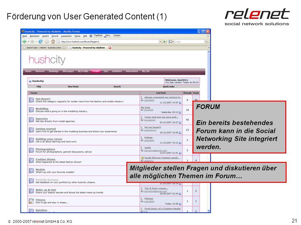 21 2000-2007 relenet GmbH & Co. KG Förderung von User Generated Content (1) FORUM Ein bereits bestehendes Forum kann in die Social Networking Site int