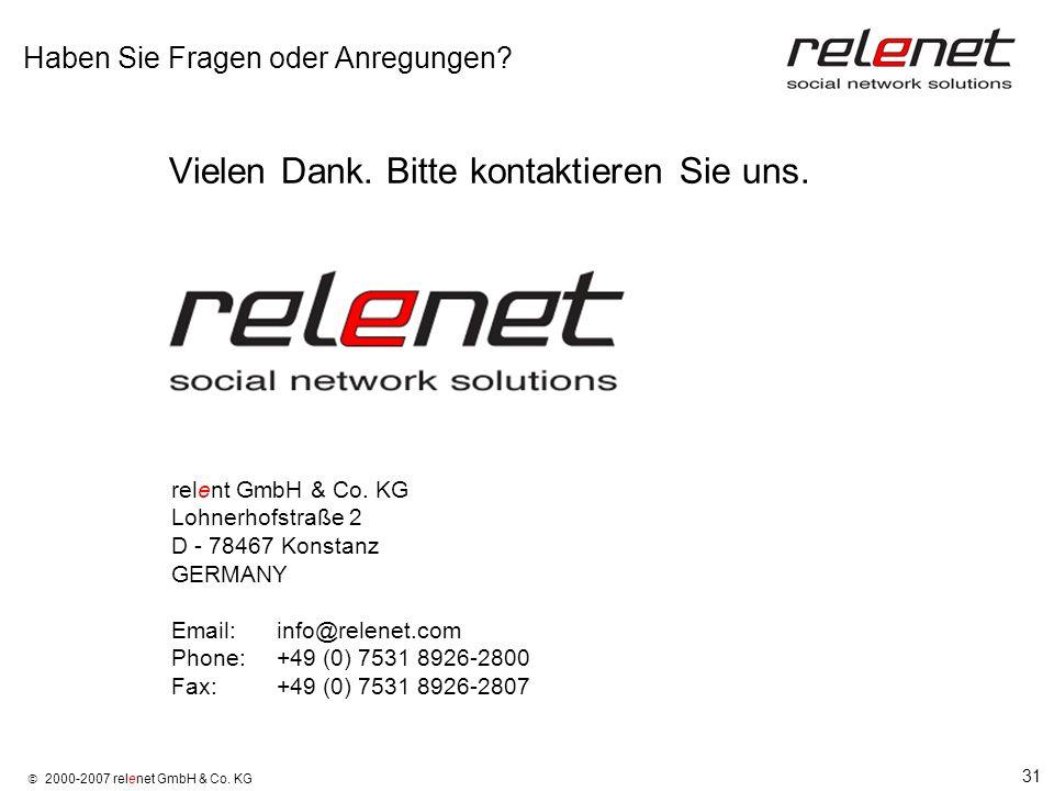 31 2000-2007 relenet GmbH & Co. KG Haben Sie Fragen oder Anregungen? Vielen Dank. Bitte kontaktieren Sie uns. relent GmbH & Co. KG Lohnerhofstraße 2 D
