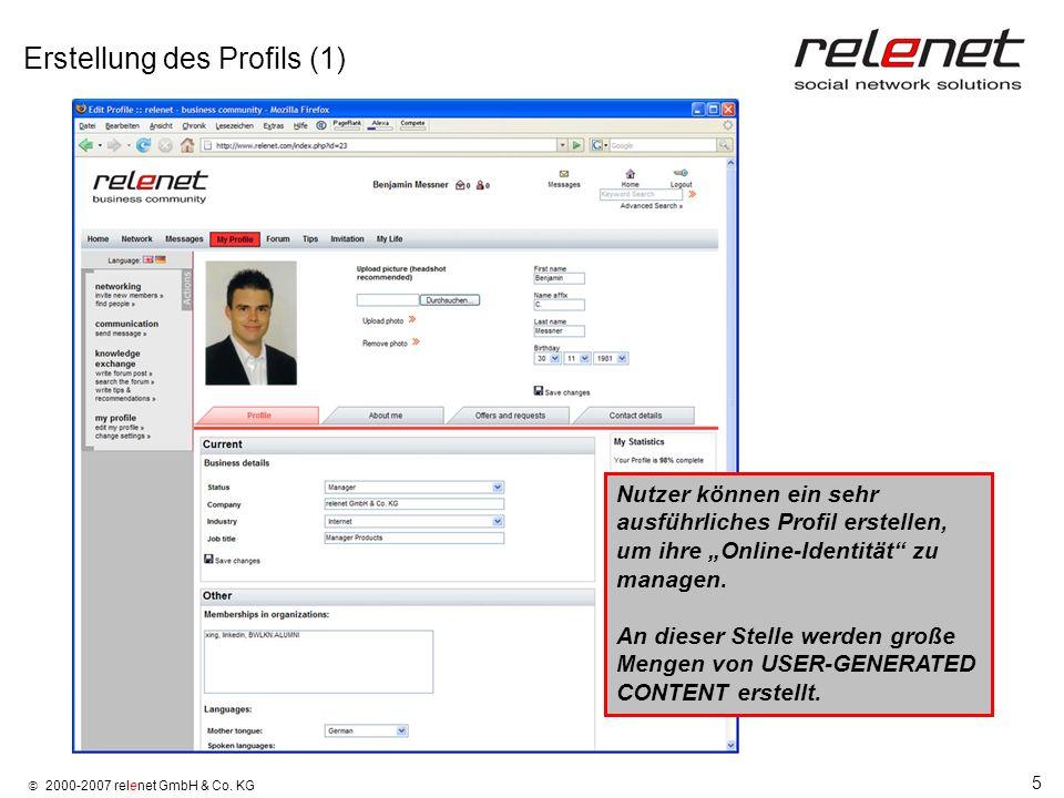 5 2000-2007 relenet GmbH & Co. KG Erstellung des Profils (1) Nutzer können ein sehr ausführliches Profil erstellen, um ihre Online-Identität zu manage