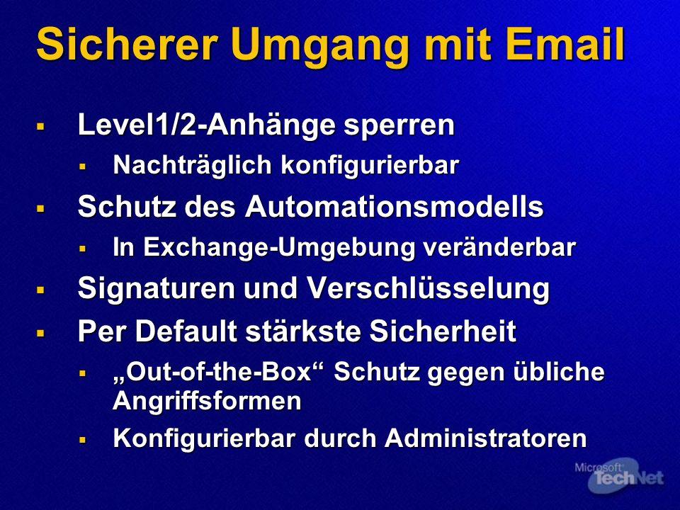 Sicherer Umgang mit Email Level1/2-Anhänge sperren Level1/2-Anhänge sperren Nachträglich konfigurierbar Nachträglich konfigurierbar Schutz des Automat
