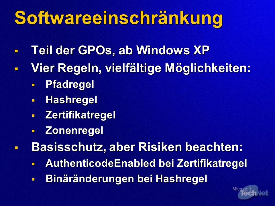 Softwareeinschränkung Teil der GPOs, ab Windows XP Teil der GPOs, ab Windows XP Vier Regeln, vielfältige Möglichkeiten: Vier Regeln, vielfältige Mögli
