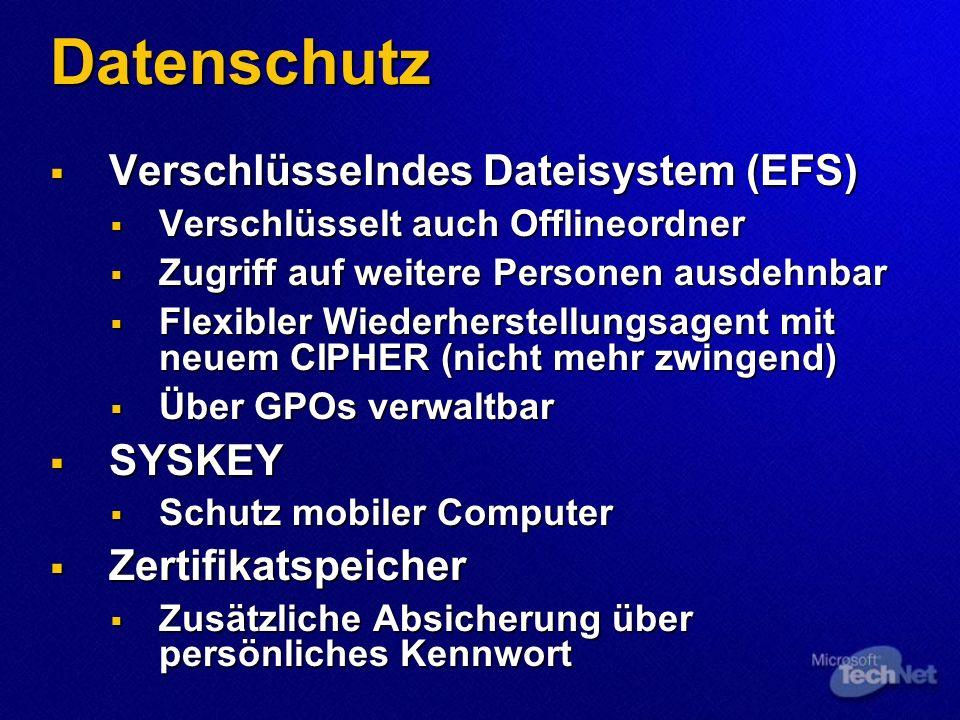 Datenschutz Verschlüsselndes Dateisystem (EFS) Verschlüsselndes Dateisystem (EFS) Verschlüsselt auch Offlineordner Verschlüsselt auch Offlineordner Zu