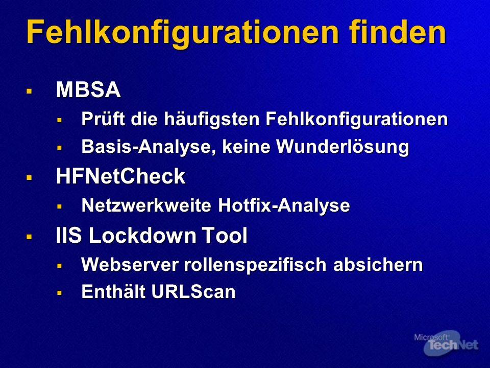 Fehlkonfigurationen finden MBSA MBSA Prüft die häufigsten Fehlkonfigurationen Prüft die häufigsten Fehlkonfigurationen Basis-Analyse, keine Wunderlösu