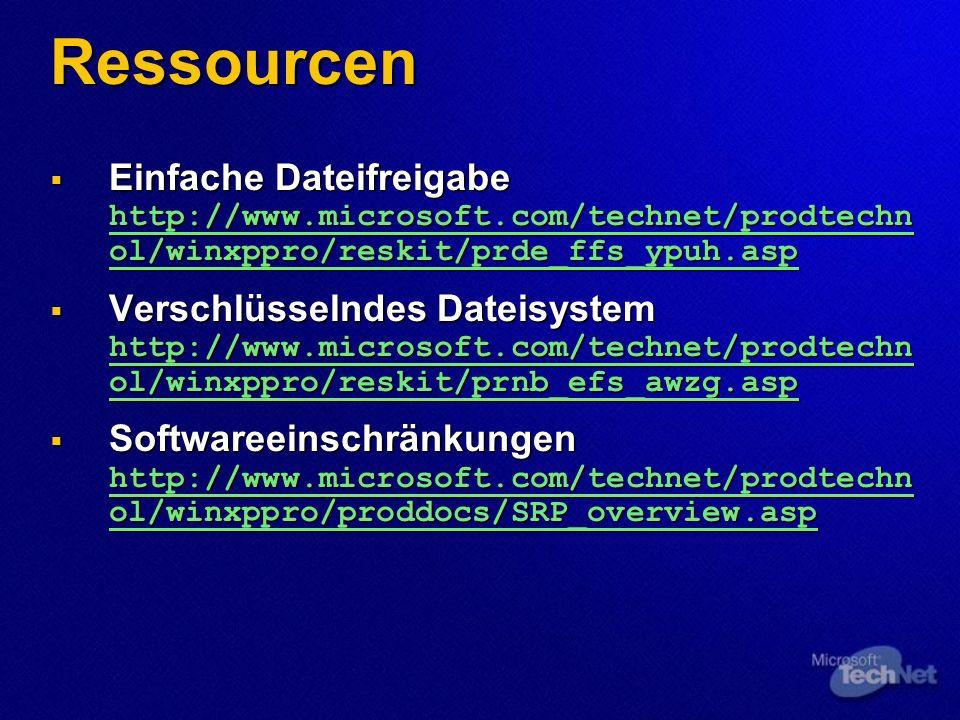 Ressourcen Einfache Dateifreigabe http://www.microsoft.com/technet/prodtechn ol/winxppro/reskit/prde_ffs_ypuh.asp Einfache Dateifreigabe http://www.mi