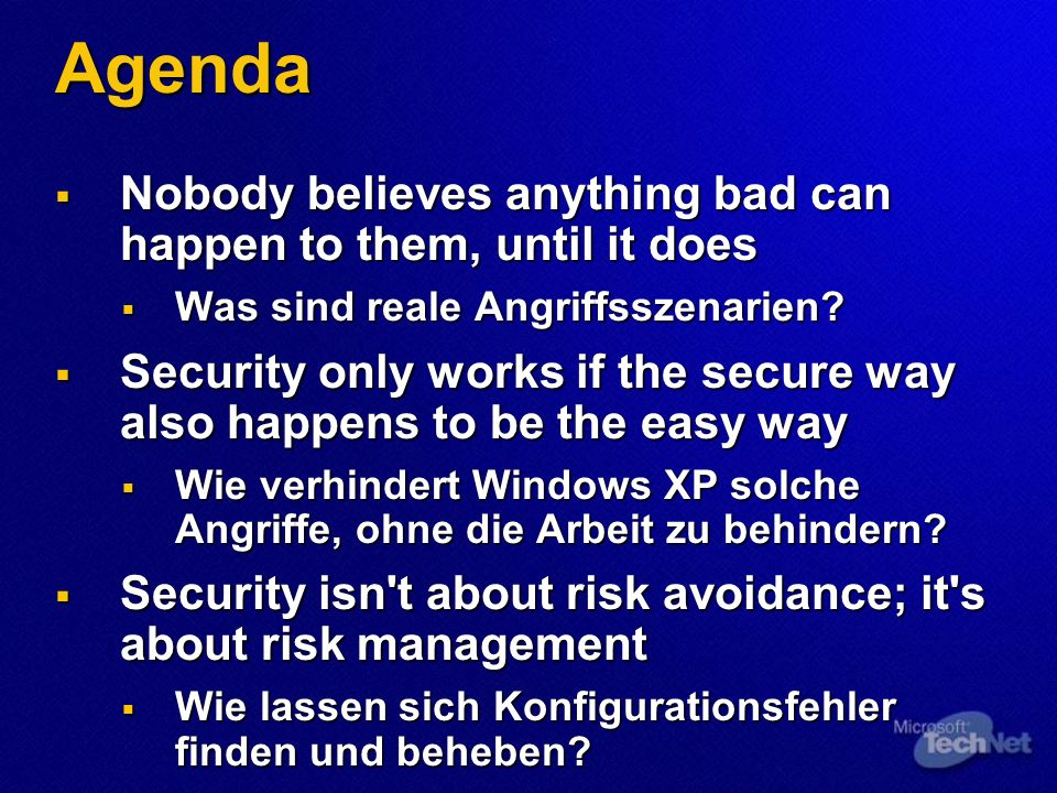 Agenda Nobody believes anything bad can happen to them, until it does Nobody believes anything bad can happen to them, until it does Was sind reale Angriffsszenarien.