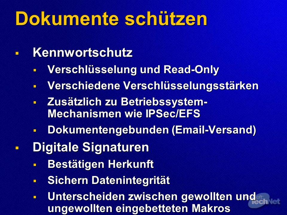 Dokumente schützen Kennwortschutz Kennwortschutz Verschlüsselung und Read-Only Verschlüsselung und Read-Only Verschiedene Verschlüsselungsstärken Vers