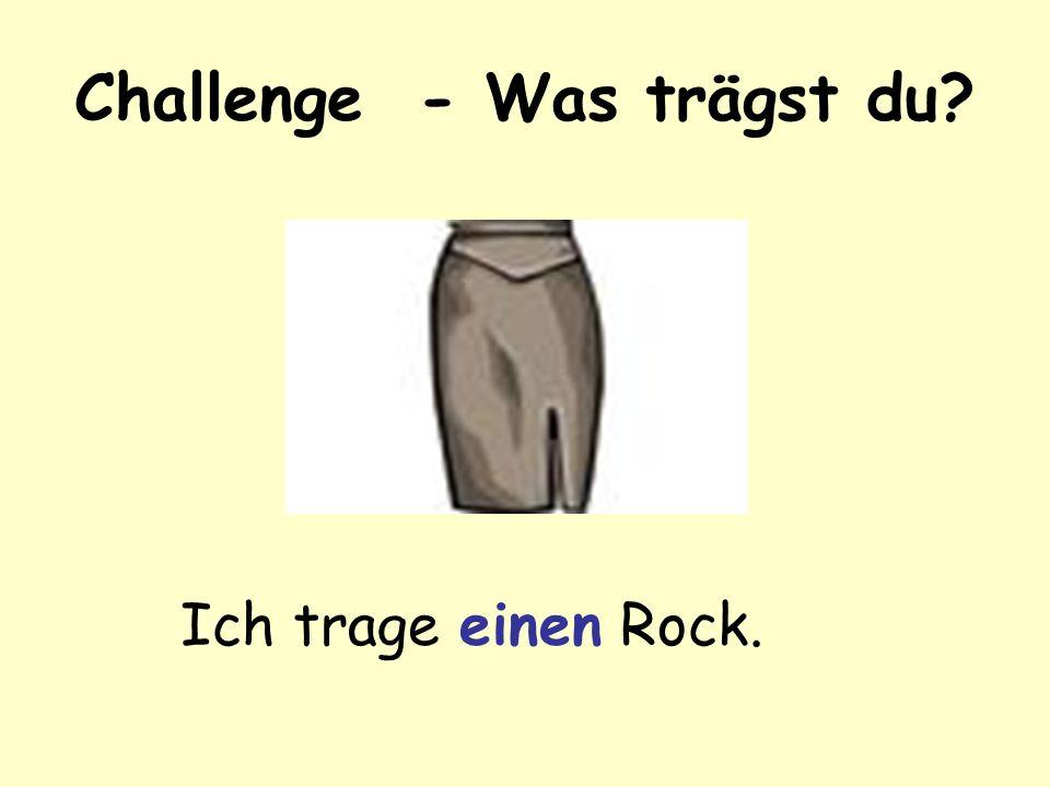Challenge - Was trägst du? Ich trage ein T-shirt.