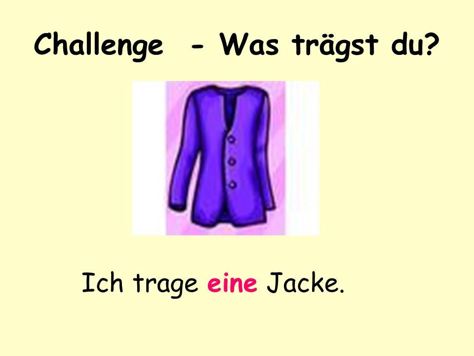 Challenge - Was trägst du? Ich trage einen Rock.
