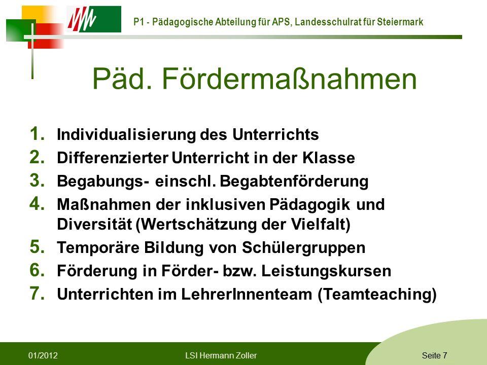 P1 - Pädagogische Abteilung für APS, Landesschulrat für Steiermark Formatvorlage © Rene Patak Seite 7 Päd.
