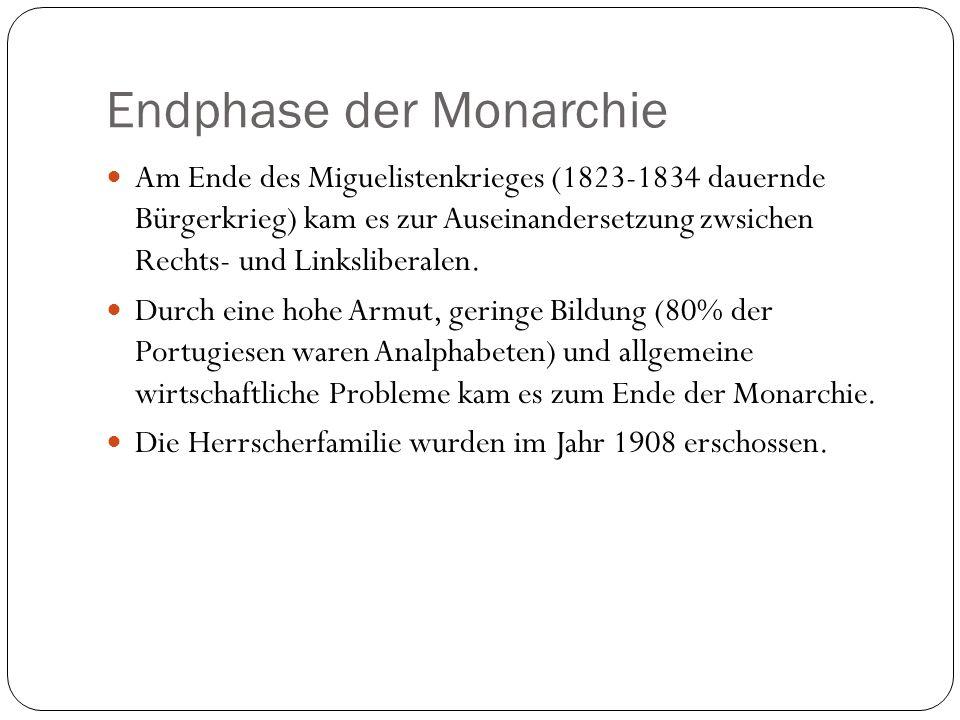 Endphase der Monarchie Am Ende des Miguelistenkrieges (1823-1834 dauernde Bürgerkrieg) kam es zur Auseinandersetzung zwsichen Rechts- und Linksliberal