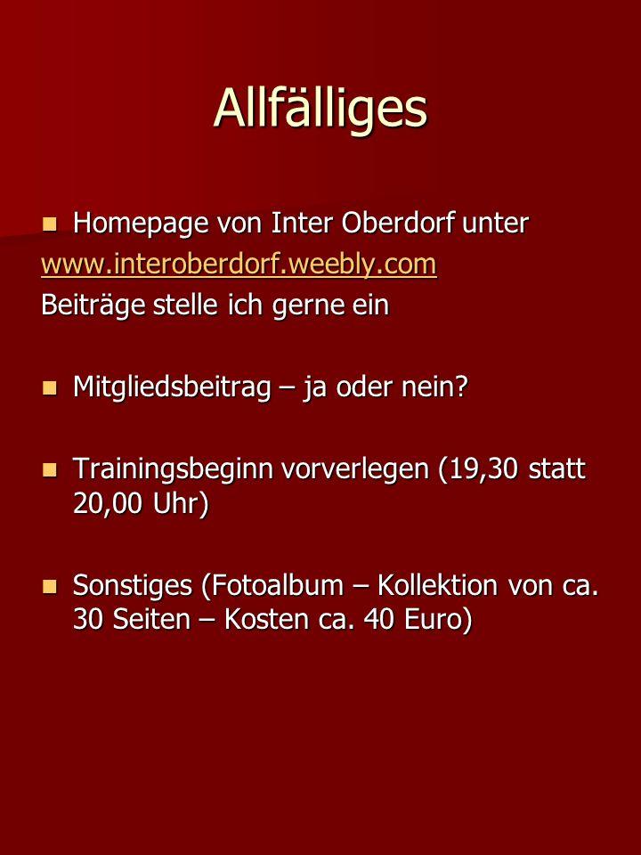 Allfälliges Homepage von Inter Oberdorf unter Homepage von Inter Oberdorf unter www.interoberdorf.weebly.com Beiträge stelle ich gerne ein Mitgliedsbe