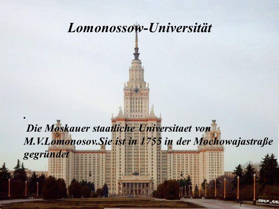 . Die Moskauer staatliche Universitaet von M.V.Lomonosov.Sie ist in 1755 in der Mochowajastraße gegründet Lomonossow-Universität