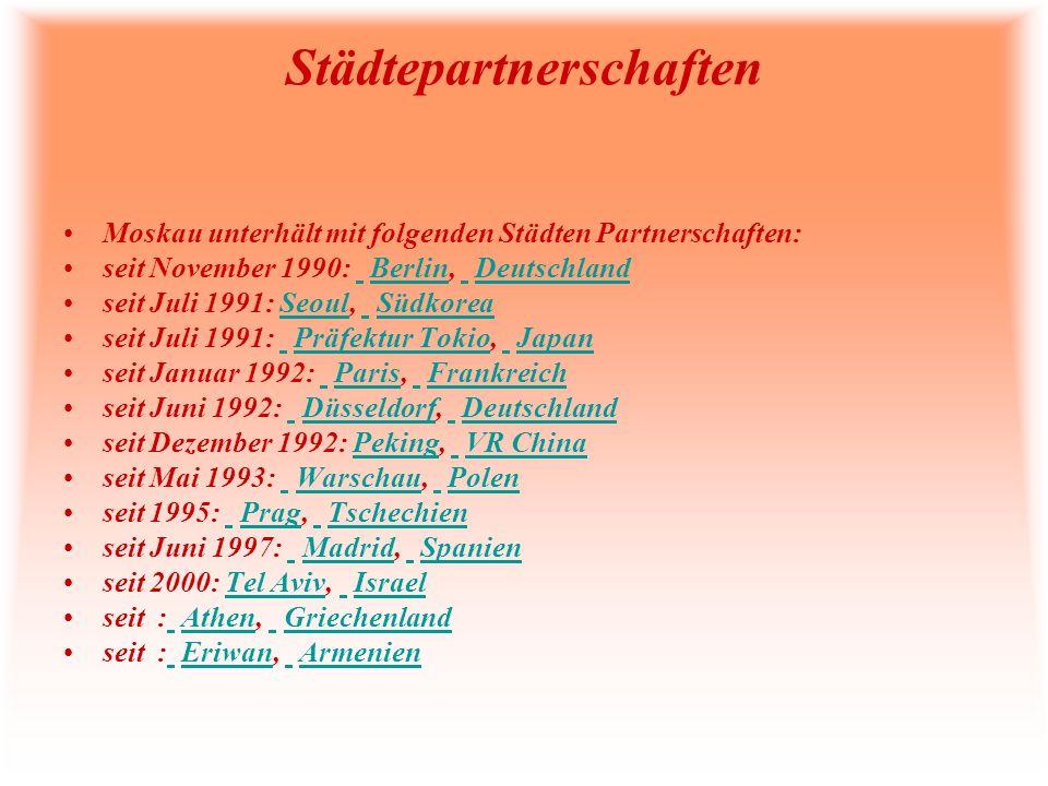 Städtepartnerschaften Moskau unterhält mit folgenden Städten Partnerschaften: seit November 1990: Berlin, Deutschland Berlin Deutschland seit Juli 199