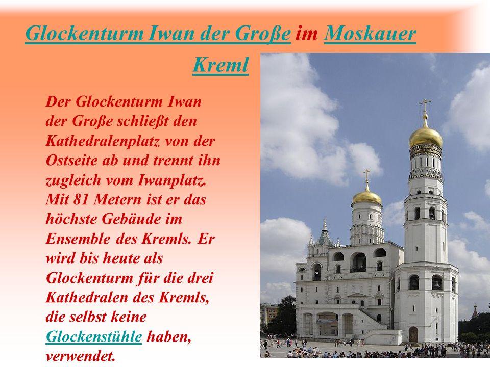 Glockenturm Iwan der GroßeGlockenturm Iwan der Große im Moskauer KremlMoskauer Kreml Der Glockenturm Iwan der Große schließt den Kathedralenplatz von
