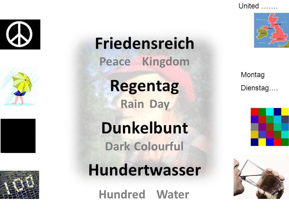 Friedensreich Regentag Dunkelbunt Hundertwasser Montag Dienstag…. Peace Kingdom RainDay DarkColourful HundredWater United …….
