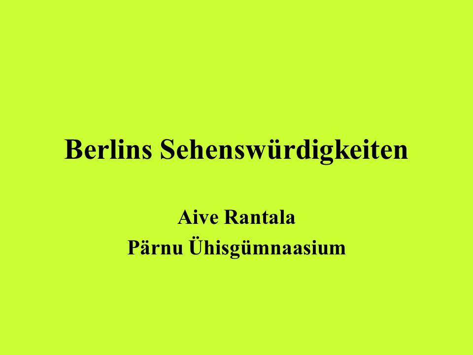Berlins Sehenswürdigkeiten Aive Rantala Pärnu Ühisgümnaasium