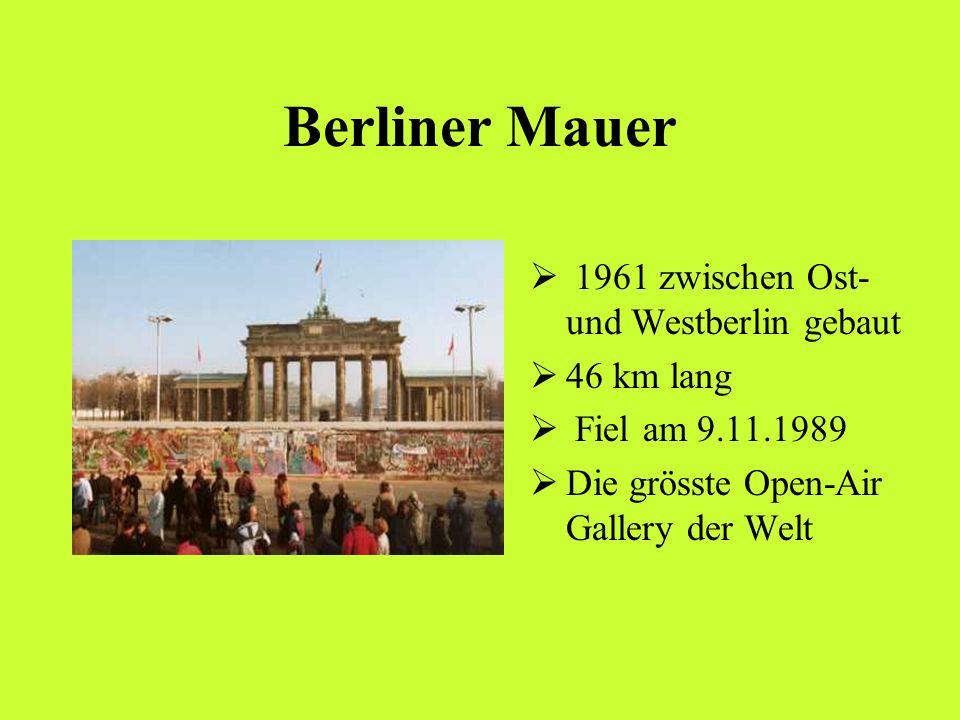 Berliner Mauer 1961 zwischen Ost- und Westberlin gebaut 46 km lang Fiel am 9.11.1989 Die grösste Open-Air Gallery der Welt