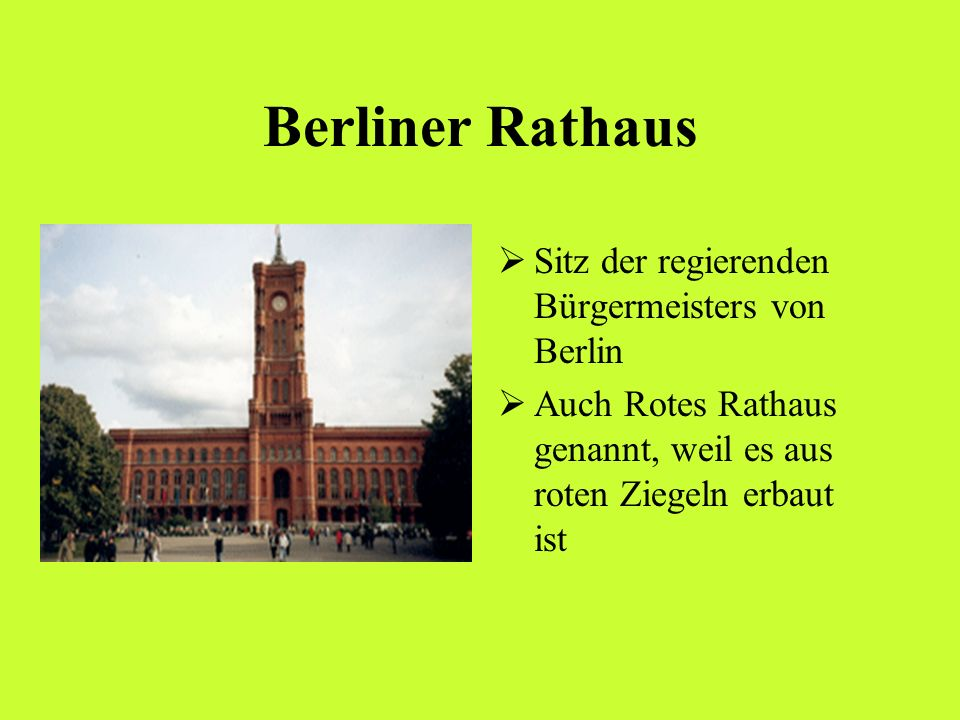 Berliner Rathaus Sitz der regierenden Bürgermeisters von Berlin Auch Rotes Rathaus genannt, weil es aus roten Ziegeln erbaut ist