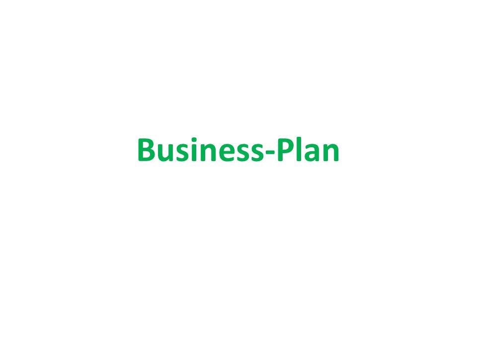 Business Plan = Geschäftsplan = Schriftliche Zusammenfassung einer zukünftigen Geschäftstätigkeit