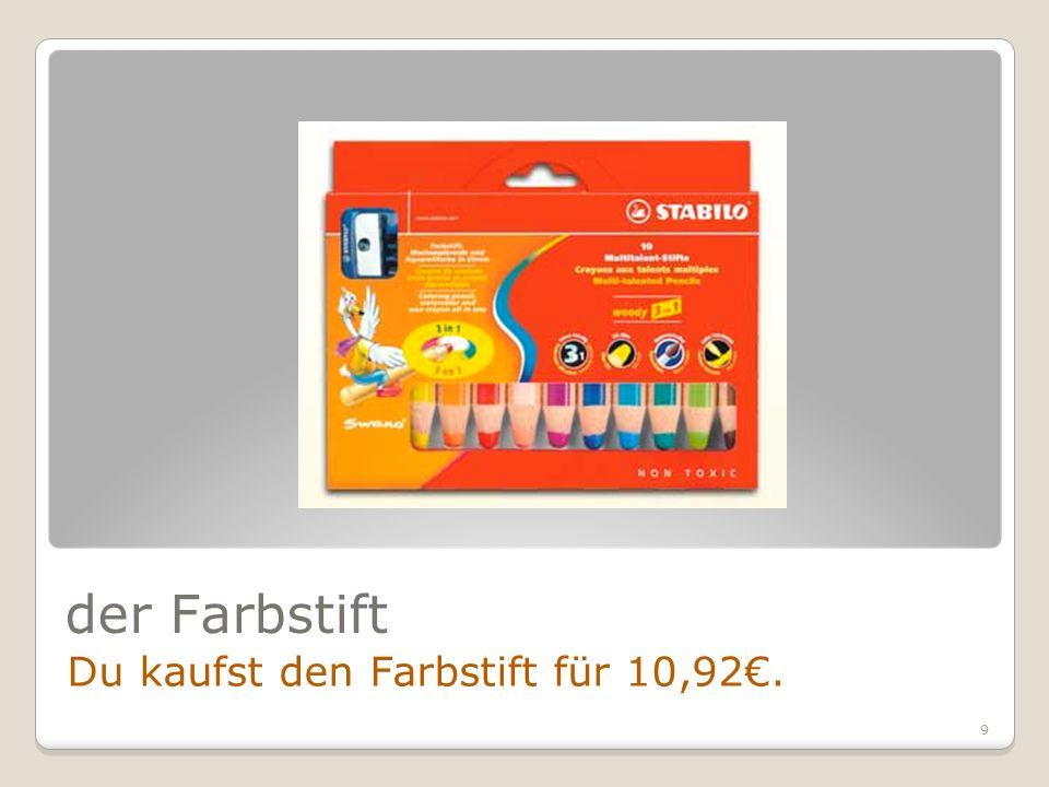 9 der Farbstift Du kaufst den Farbstift für 10,92.