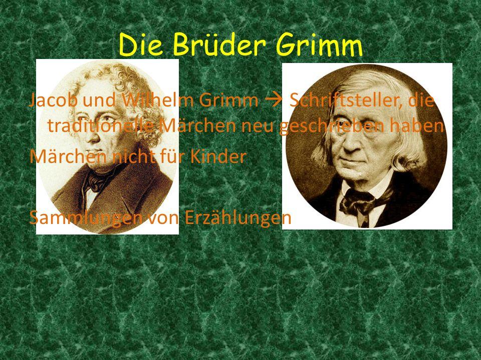Die Brüder Grimm Jacob und Wilhelm Grimm Schriftsteller, die traditionelle Märchen neu geschrieben haben Märchen nicht für Kinder Sammlungen von Erzäh
