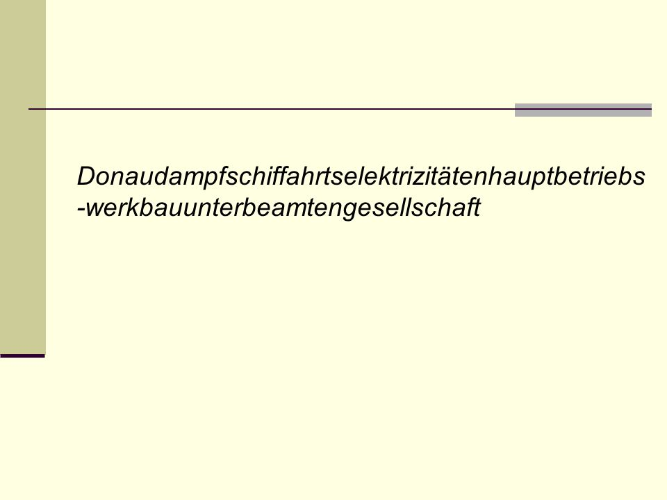 Donaudampfschiffahrtselektrizitätenhauptbetriebs -werkbauunterbeamtengesellschaft