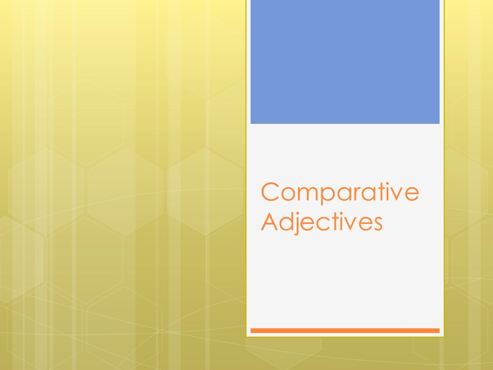The term comparison of adjectives is used when two or more persons or things have the same quality (height, size, color, any characteristic) indicated by a descriptive adjective and we want to show which of these persons or things has a greater, lesser, or equal degree of that quality.