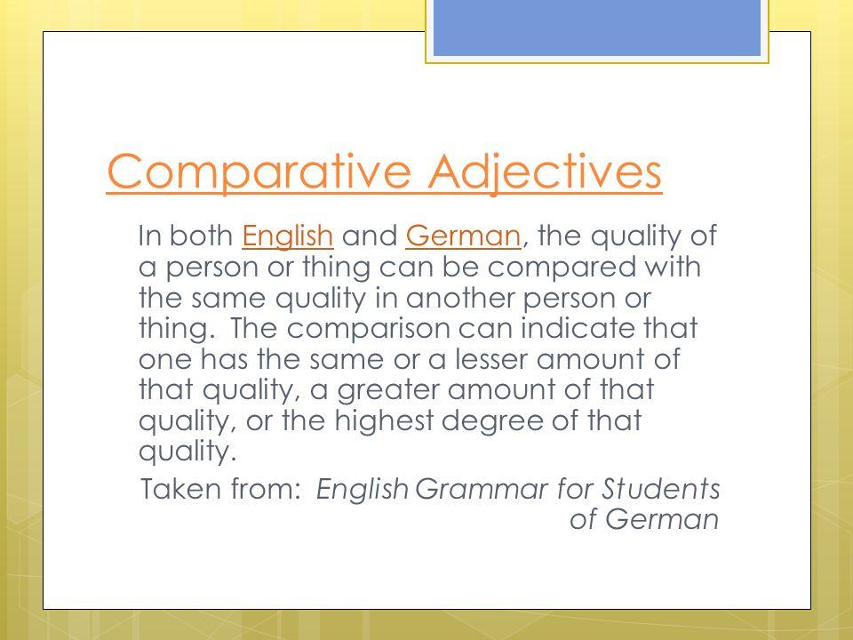 Comparative Adjectives English Short adjective + -er + than Dave is taller than Kara.