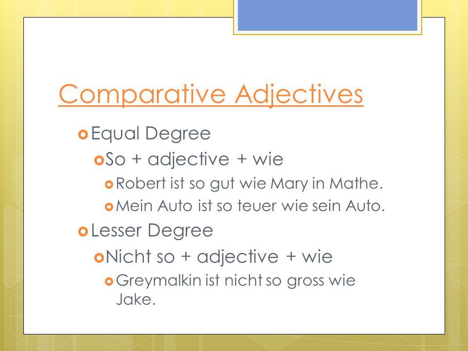 Adjective Endings NominativAkkusativDativ Masculin der -e ein -er den -en einen -en dem -en einem -en Feminin die -e eine -e die -e eine -e der -en einer -en Neutral das -e ein -es das -e ein -es dem -en einem -en Plural die -en keine -en die -en keine -en den -en keinen -en